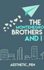 The Montenegro Brothers and I (Montenegro: Ken Louis) by Aesthetic_Pen