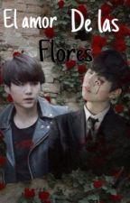 El amor de las flores[JinxJungkook] by kirumiku09