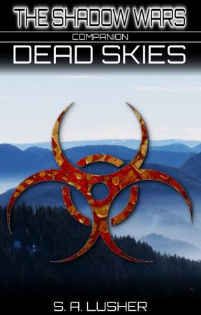 Dead Skies (A Shadow Wars Companion) by S_A_Lusher