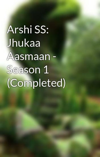 Arshi SS: Jhukaa Aasmaan - Season 1 (Completed)