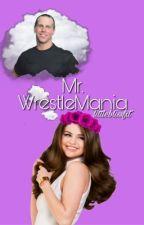 Meeting Mr. WrestleMania by littleblissfit