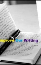 Improve Our Writing :) by Free_Runner_2017