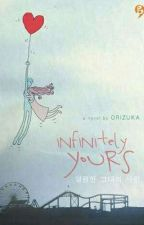 Infinitely Yours by Anisasiti25