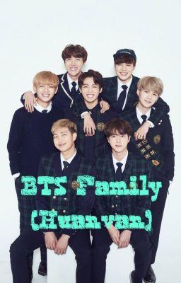 BTS Family [Huấn Văn]