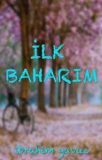 İlk Baharım by ibrahim_yvz1907