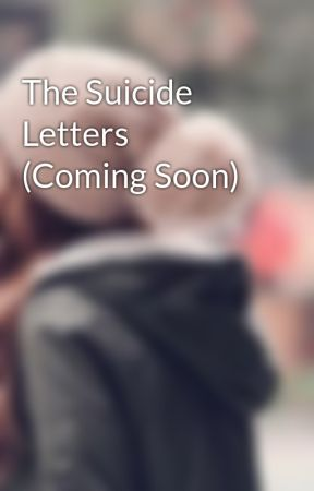 The Suicide Letters (Coming Soon) by xOneDirectionLoverx