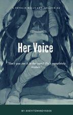 Her Voice || Hetalia Bully Au by XHeyItzMindyX808
