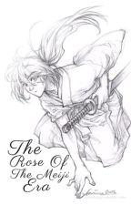 The Rose Of The Meiji Era || Rurouni Kenshin  by __FANDOMQUEEN
