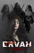 ERVAH ( Devam Ediyor ) by Aslhnyks