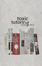 Toxic Tutoring by alphabetically