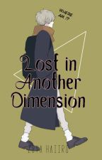 Lost in Another Dimension [BL] by Ziyahaiiro