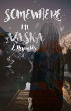Somewhere in Alaska by LilyReyn-olds