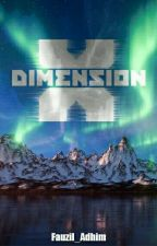 Dimension X by Fauzil_Adhim