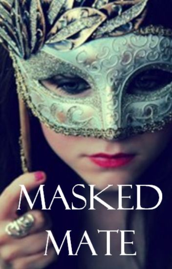 Masked Mate---(Completed)