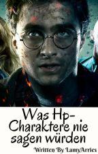 Was HP-Charaktere nie sagen würden by taebility