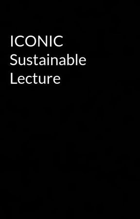 ICONIC Sustainable Lecture by AchuArchana