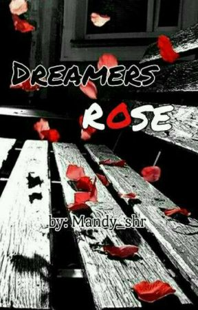 The Dreamer's Roses [Completed √] by mandy_shr