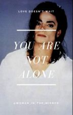 You Are Not Alone || Michael Jackson by Woman_In_The_Mirror