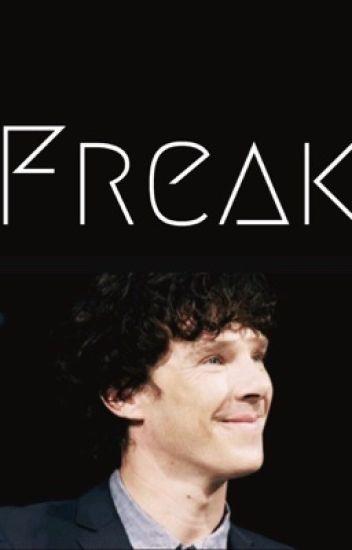 Freak (Sherlock x reader high school AU) - NeverEverNeverland - Wattpad