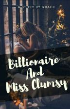Billionaire And Miss Clumsy (Completed)💓 by littlemix_lover270