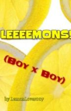 LEEEEMONS! (Boy x Boy) by LemonLover007