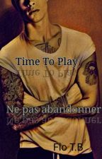 Time To Play : Ne Pas Abandonner by FloTB54