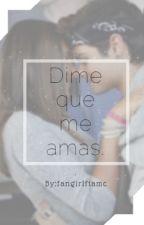 Dime que me amas. (Abraham Mateo) by fangirlftamc