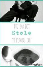 The Bad Boy Stole My Pudding Cup by imhungryyy