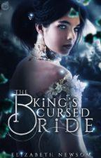 The King's Cursed Bride by ElizabethNewsom
