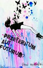 Praeteritum aut Futurum? by dewiwulandarii