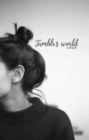 Tumblr S World Sara Lungu Wattpad