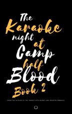 karaoke night at camp Half-blood, who will win? Book 2 by Thelonelyweirdgirl