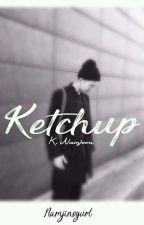 Ketchup           //Kim namjoon by NamJinsGurl