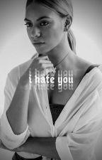 I hate you   Dinah/You by tess0o