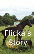 Flicka's Story  by shgsunnerpep