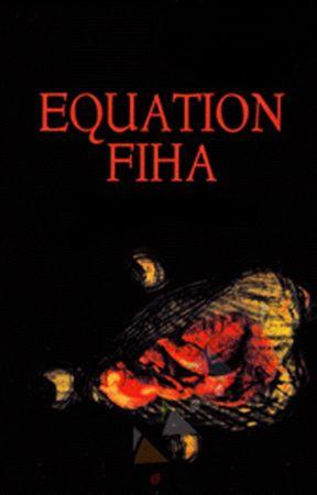 EQUATION FIHA by SulaymanCeasar