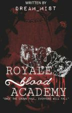 Royalè Blood Academy by Dream_Mist