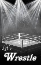 Let's Wrestle by AJ_TNT