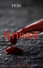 Knives -Prinxiety- (Rewritten, this is old) by Trash-Can-