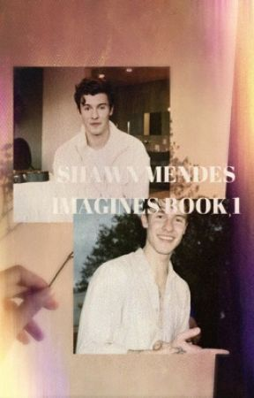 Shawn Mendes Imagines  by Ethan_Vogue