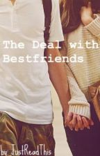 The Deal with Bestfriends by JustReadThis