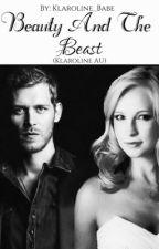 Beauty And The Beast // Klaroline AU by Klaroline_Babe