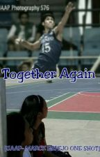 Together Again [UAAP - Mark Espejo One Shot] by volleybelle07