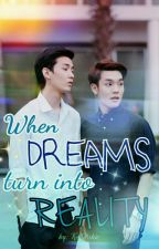 """When Dreams Turn Into Reality (MingKit""""Fanfic"""" story) by Keijoshie"""