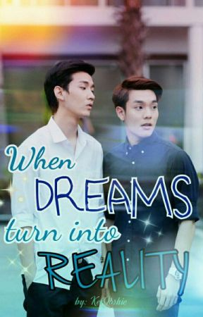 "When Dreams Turn Into Reality (MingKit""Fanfic"" story) by Keijoshie"