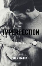 IMPERFECTION  by hermahini