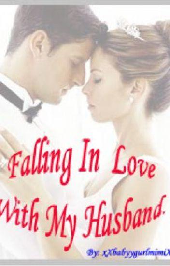 Falling In Love With My Husband Mimi Wattpad