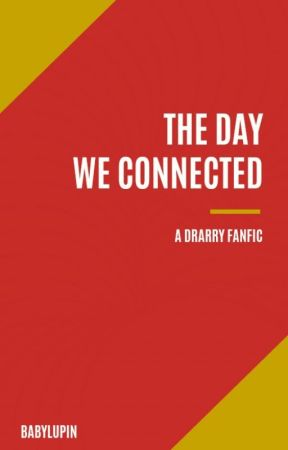 the day we connected // drarry by babylupin