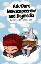 Ask/Dare Newscapecrew and Skymedia by Gaming_Crystal3099