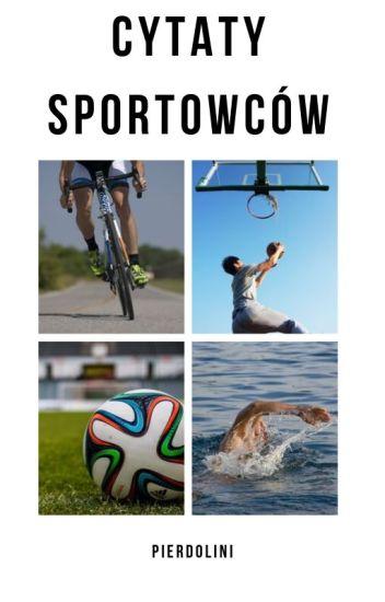 Cytaty Sportowców Pierdolini Wattpad